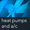 Heat Pumps and A/C